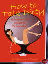 How to Talk Dirty (eBook): A Hands on Guide to Phone Sex